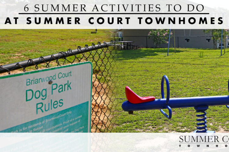 6 Summer Activities to Do at Summer Court Townhomes